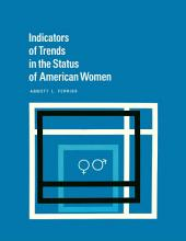 Indicators of Trends in the Status of American Women
