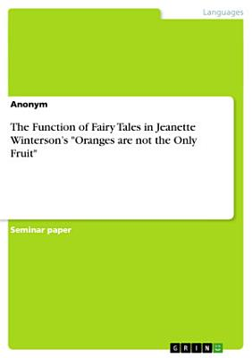 The Function of Fairy Tales in Jeanette Winterson's Oranges Are Not the Only Fruit