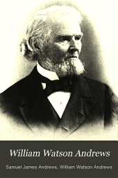 William Watson Andrews: A Religious Biography, with Extracts from His Writings