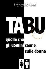 Tabu: Tutto quello che gli uomini sanno sulle donne