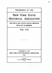 Proceedings of the New York State Historical Association: ... Annual Meeting with Constitution and By-laws and List of Members, Volumes 8-10