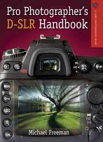 Pro Photographer s D SLR Handbook PDF