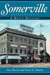 Somerville, Massachusetts: A Brief History