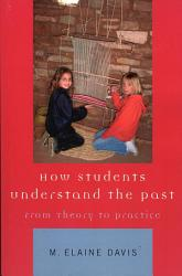 How Students Understand The Past Book PDF