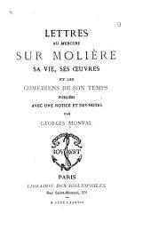 Lettres au Mercure sur Molière: sa vie, ses œuvres et les comédiens de son temps