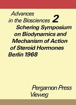 Schering Symposium on Biodynamics and Mechanism of Action of Steroid Hormones, Berlin, March 14 to 16, 1968