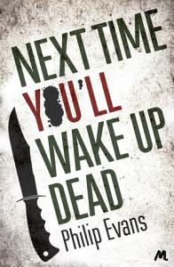 Next Time  You ll Wake Up Dead Book