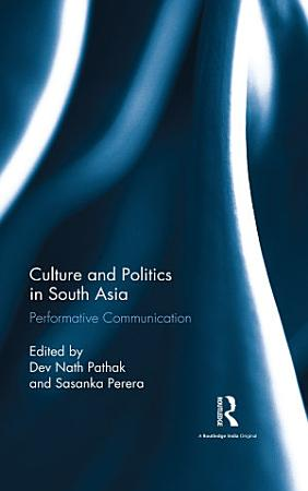 Culture and Politics in South Asia PDF