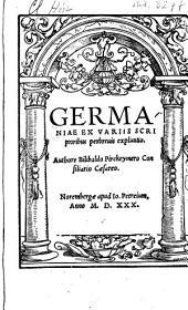 Germaniae ex uariis scriptoribus perbreuis explicatio