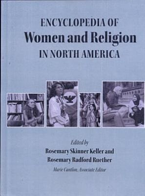 Encyclopedia of Women and Religion in North America  Women in North American Catholicism PDF