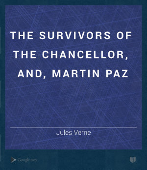 The Survivors of the Chancellor, and, Martin Paz