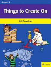 Things to Create On: Kid Creations
