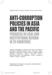 ADB/OECD Anti-Corruption Initiative for Asia and the Pacific Anti-Corruption Policies in Asia and the Pacific Legal and Institutional Reform in 25 Countries: Legal and Institutional Reform in 25 Countries