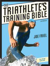 The Triathlete's Training Bible: Edition 3