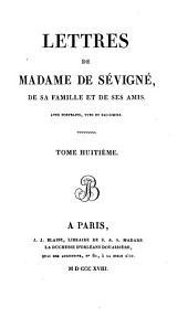 Lettres de Madame de Sévigné, de sa famille et de ses amis: Volume8