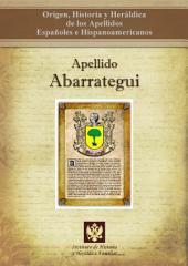 Apellido Abarrategui: Origen, Historia y heráldica de los Apellidos Españoles e Hispanoamericanos