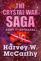The Crystal War Saga Part 1 Betrayal Book PDF