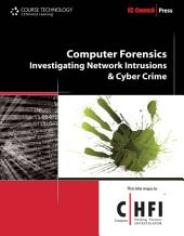 Computer Forensics: Investigating Network Intrusions and Cyber Crime