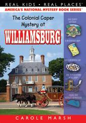 The Colonial Caper Mystery at Williamsburg
