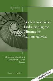 """Radical Academia""? Understanding the Climates for Campus Activists: New Directions for Higher Education, Number 167"