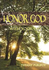 Honor God With Your Life