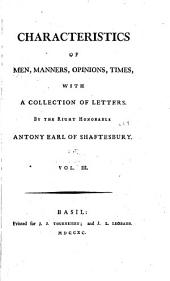 Characteristics of Men, Manners, Opinions, Times: Miscellaneous reflections on the preceding treatises, and other critical subjects ; A notion of the tablature, or, Judgment of Hercules ; A letter concerning design