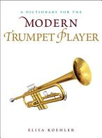 A Dictionary for the Modern Trumpet Player PDF
