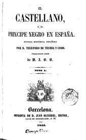 El Castellano, ó, El principe negro en España: novela histórica española