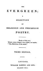 The Evergreen; a Selection of Religious and Preceptive Poetry ... Third Edition