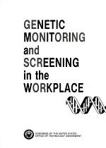 Genetic Monitoring and Screening in the Workplace