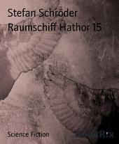 Raumschiff Hathor 15