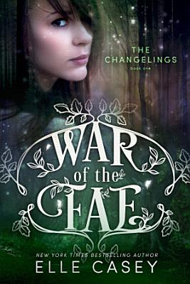 War of the Fae  Book 1  The Changelings