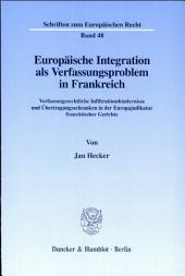 Europäische Integration als Verfassungsproblem in Frankreich