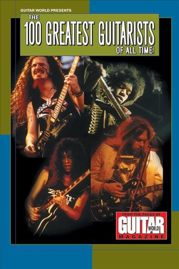 Download Guitar World Presents the 100 Greatest Guitarists of All Time  Book