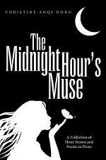 The Midnight Hour's Muse: A Collection of Short Stories and Poems in Prose