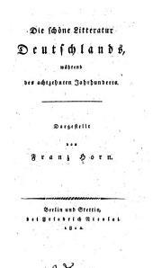Die Schöne Litteratur Deutschlands: Während Des Achtzehnten Jahrhunderts