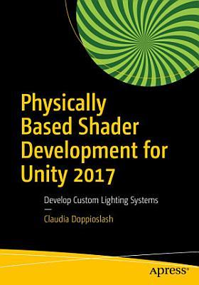 Physically Based Shader Development for Unity 2017 PDF