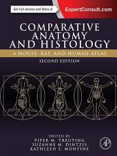 Comparative Anatomy and Histology: A Mouse, Rat, and Human Atlas, Edition 2