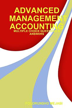 ADVANCED MANAGEMENT ACCOUNTING  MULTIPLE CHOICE QUESTIONS   ANSWERS PDF