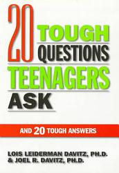 20 Tough Questions Teenagers Ask And 20 Tough Answers Book PDF