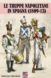 Le Truppe napoletane in Spagna (1809-13): I CINQUE REGGIMENTI NAPOLETANI DELL'ARMEE D'ESPAGNE (1808-13)
