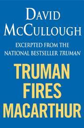 Truman Fires MacArthur (ebook excerpt of Truman)