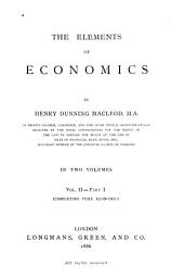 The Elements of Economics: V. 1, 2:1, Volume 2, Part 1