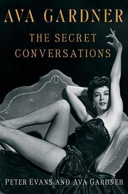 Ava Gardner  The Secret Conversations