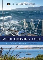 The Pacific Crossing Guide 3rd edition: RCC Pilotage Foundation, Edition 3
