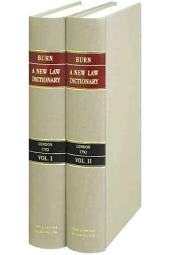A New Law Dictionary: Intended for General Use, as Well as for Gentlemen of the Profession