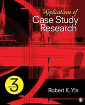 Applications of Case Study Research: Edition 3