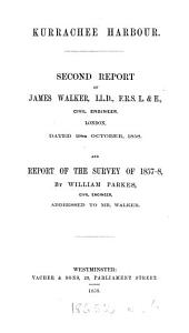 Kurrachee harbour. Second report of J. Walker; and report of the survey of 1857-8, by W. Parkes