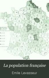 La population française: Histoire de la population avant 1789 et démographie de la France comparée à celle des autres nations au XIXe siécle, précédée d'une introduction sur la statistique, Volume3