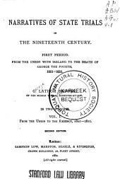 Narratives of State Trials in the Nineteenth Century: From the union to the regency, 1810-1811